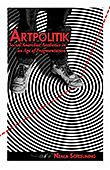 2013 - ARTPOLITIK: Social Anarchist Aesthetics in an Age of Fragmentation