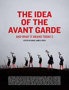 he Idea of the Avant Garde: And What It Means Today 2