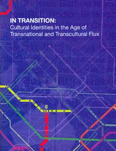 In Transition: Cultural Identities in the Age of Transnational and Transcultural Flux