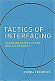 2020 - Tactics of Interfacing: Encoding Affect in Art and Technology
