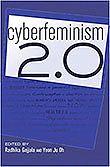 2012 - Cyberfeminism 2.0