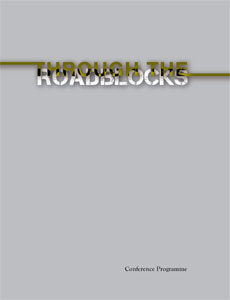 Through the Roadblocks Conference programme